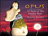 Breathed, Berkeley: Opus: 25 Years Of His Sunday Best