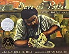 Dave the Potter: Artist, Poet, Slave by…