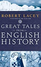 Great Tales from English History, Volume I…