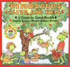 Dinosaurs Alive and Well!: A Guide to Good…