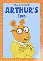 Arthur's Eyes: An Arthur Adventure (Arthur…