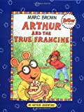 Brown, Marc: Arthur and the True Francine