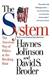 Johnson, Haynes: The System: The American Way of Politics at the Breaking Point
