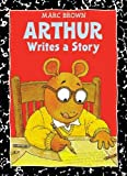 Brown, Marc Tolon: Arthur Writes a Story
