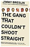 Breslin, Jimmy: The Gang That Couldn't Shoot Straight: A Novel