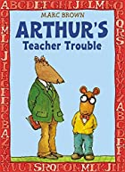 Arthur's Teacher Trouble (Arthur Adventure…