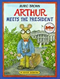 Brown, Marc: Arthur Meets the President