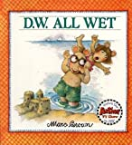 Brown, Marc Tolon: D. W. All Wet
