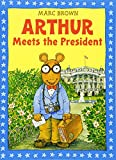 Brown, Marc Tolon: Arthur Meets the President