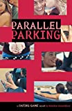 Standiford, Natalie: The Dating Game #6: Parallel Parking (No. 6)