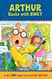 Marc Brown: Arthur Rocks with BINKY (A Mark Brown Arthur Chapter Book 11 )