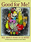 Burns, Marilyn: Good for Me!: All About Food in 32 Bites (A Brown Paper School Book)