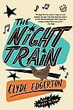 Edgerton, Clyde: The Night Train: A Novel