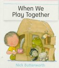 Butterworth, Nick: When We Play Together