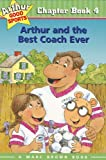 Brown, Marc: Arthur and the Best Coach Ever (Arthur Good Sports #4)