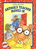 Brown, Marc Tolon: Arthur's Teacher Moves in