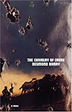 The Chivalry of Crime by Desmond Barry