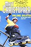 Christopher, Matt: Inline Skater (Matt Christopher Sports Classics)
