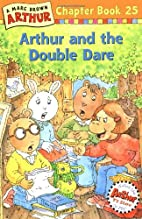 Arthur and the Double Dare by Marc Brown