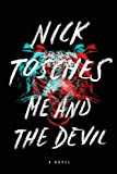 Tosches, Nick: Me and the Devil: A Novel