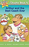 Stephen Krensky: Arthur and the Best Coach Ever (Arthur Good Sports #4)