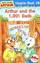 Arthur and the 1,001 Dads: A Marc Brown…