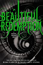 Beautiful Redemption (Beautiful Creatures)…