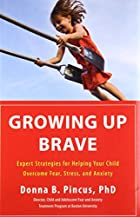 Growing Up Brave: Expert Strategies for…