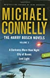 Connelly, Michael: The Harry Bosch Novels, Volume 3: A Darkness More than Night, City of Bones, Lost Light