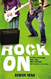 Vega, Denise: Rock On: A story of guitars, gigs, girls, and a brother (not necessarily in that order)