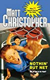 Christopher, Matt: Nothin' But Net (Matt Christopher Sports Fiction)