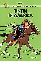Tintin in America (The Adventures of Tintin:…