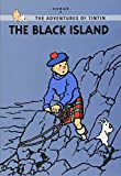 HERGÉ: TINTIN YOUNG READERS EDITION: THE BLACK ISLAND