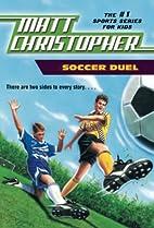 Soccer Duel by Matt Christopher