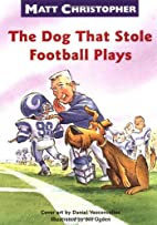 The Dog That Stole Football Plays by Matt…
