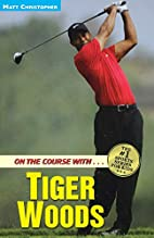 On the Course with... Tiger Woods by Matt…