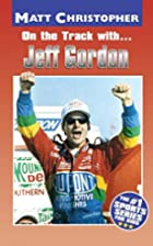 On the Track with Jeff Gordon by Matt…