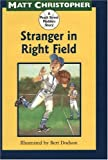Christopher, Matt: Stranger in Right Field: A Peach Street Mudders Story (Peach Tree Mudders)