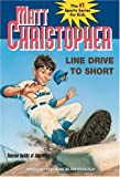 Christopher, Matt: Line Drive to Short (Matt Christopher Sports Classics)