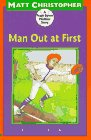 Man Out at First by Matt Christopher