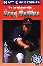 On the Mound with... Greg Maddux by Matt…