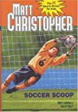 Christopher, Matt: Soccer Scoop (Matt Christopher Sports Classics)