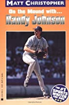 On the Mound with... Randy Johnson by Matt…