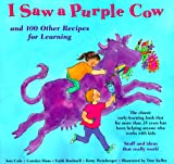 Cole, Ann: I Saw a Purple Cow: And 100 Other Recipes for Learning
