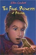 The Frog Princess of Pelham by Ellen Conford
