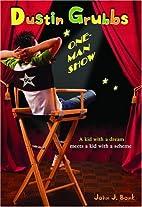 Dustin Grubbs: One Man Show by John J. Bonk