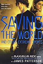 Maximum Ride #3: Saving the World and Other…