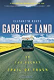 Royte, Elizabeth: Garbage Land: On the Secret Trail of Trash