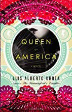 Queen of America: A Novel by Luis Alberto…