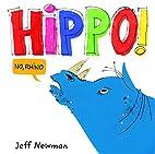 Hippo! No, Rhino by Jeff Newman
